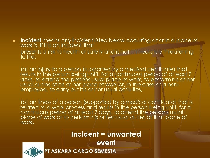 n Incident means any incident listed below occurring at or in a place of