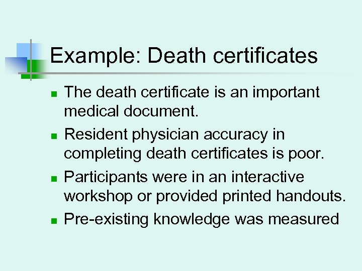 Example: Death certificates n n The death certificate is an important medical document. Resident