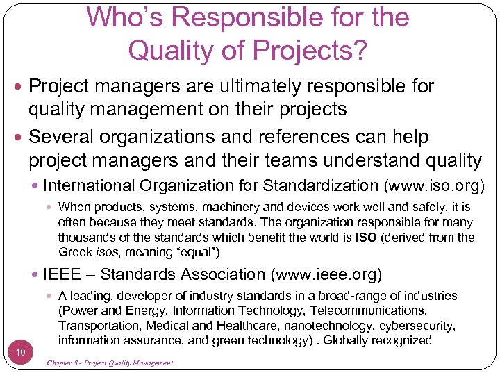 Who's Responsible for the Quality of Projects? Project managers are ultimately responsible for quality