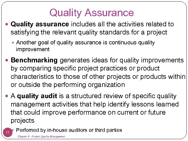 Quality Assurance Quality assurance includes all the activities related to satisfying the relevant quality