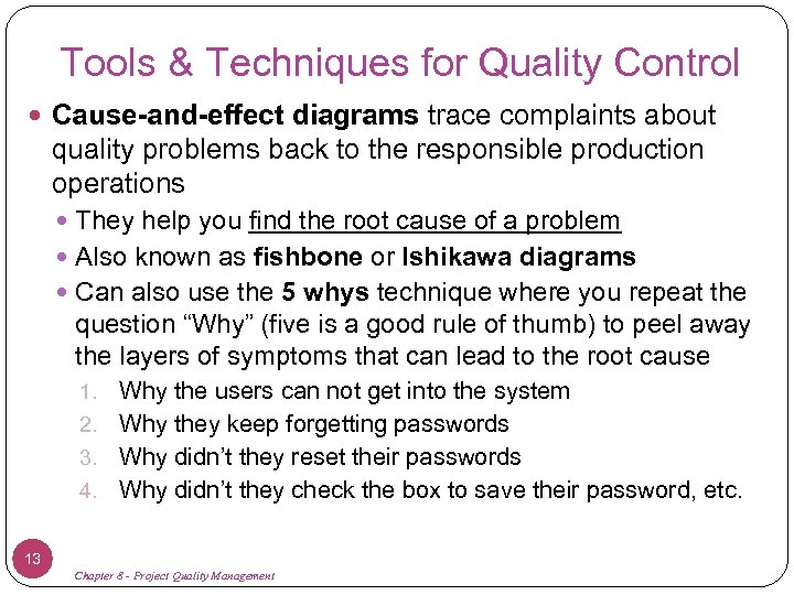 Tools & Techniques for Quality Control Cause-and-effect diagrams trace complaints about quality problems back
