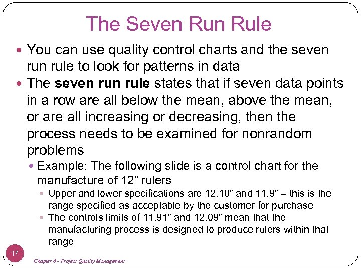 The Seven Rule You can use quality control charts and the seven rule to
