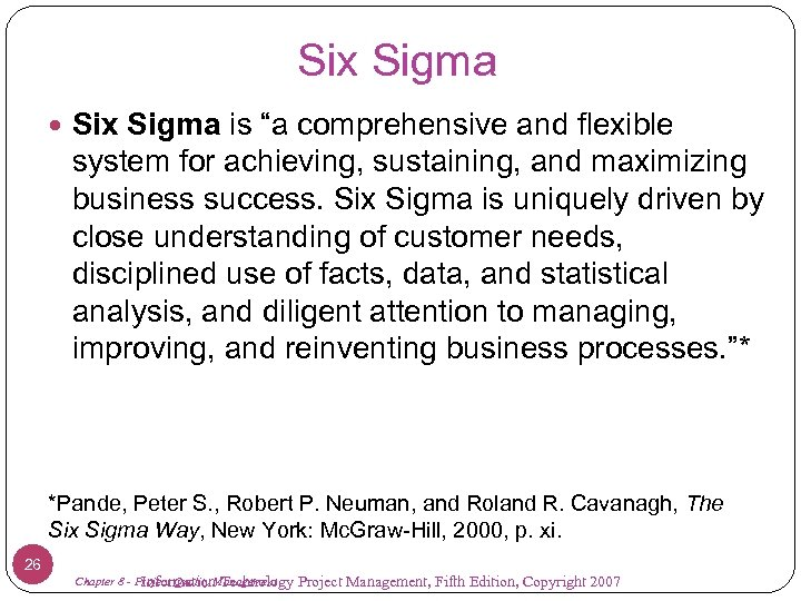 """Six Sigma is """"a comprehensive and flexible system for achieving, sustaining, and maximizing business"""