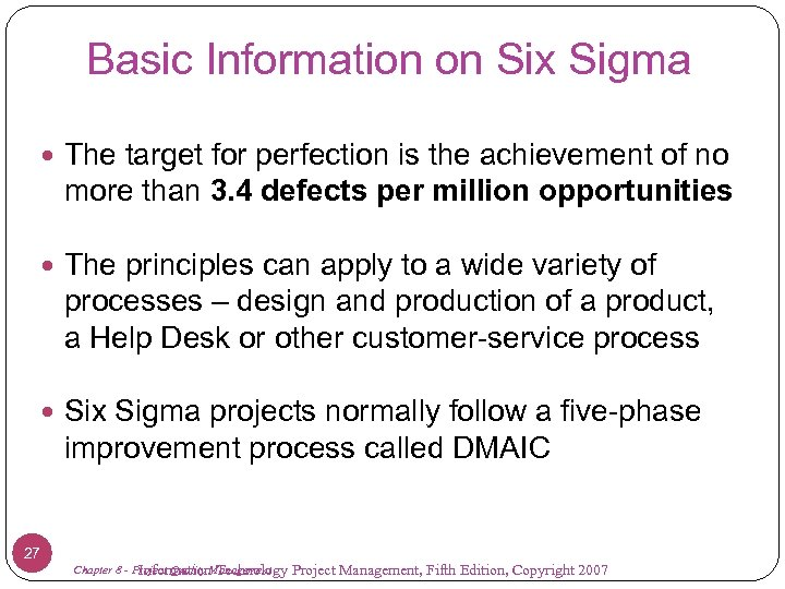 Basic Information on Six Sigma The target for perfection is the achievement of no
