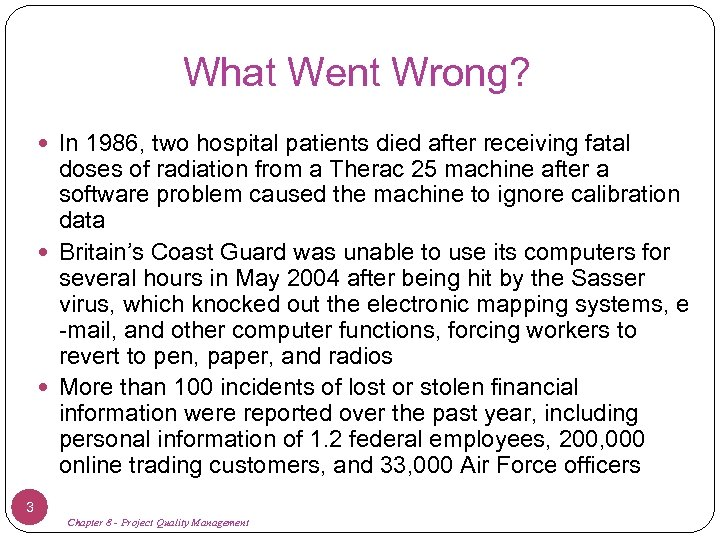 What Went Wrong? In 1986, two hospital patients died after receiving fatal doses of