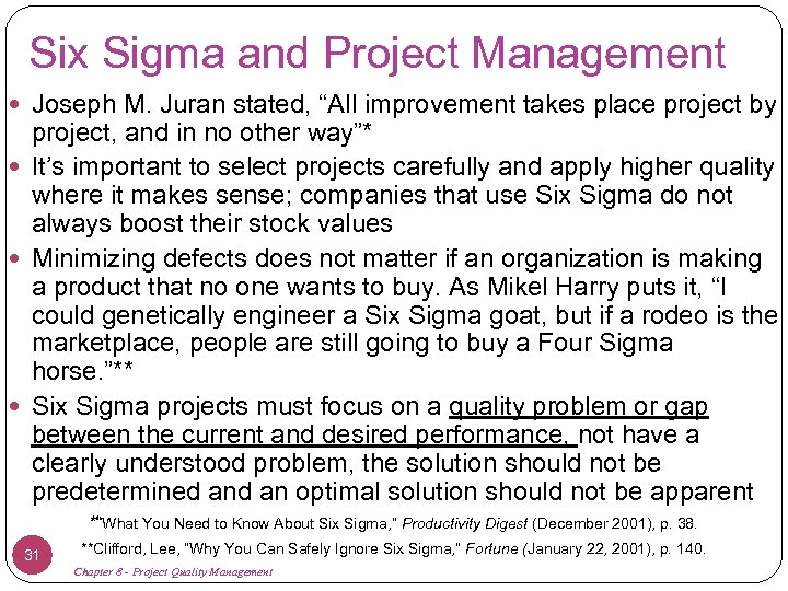"""Six Sigma and Project Management Joseph M. Juran stated, """"All improvement takes place project"""