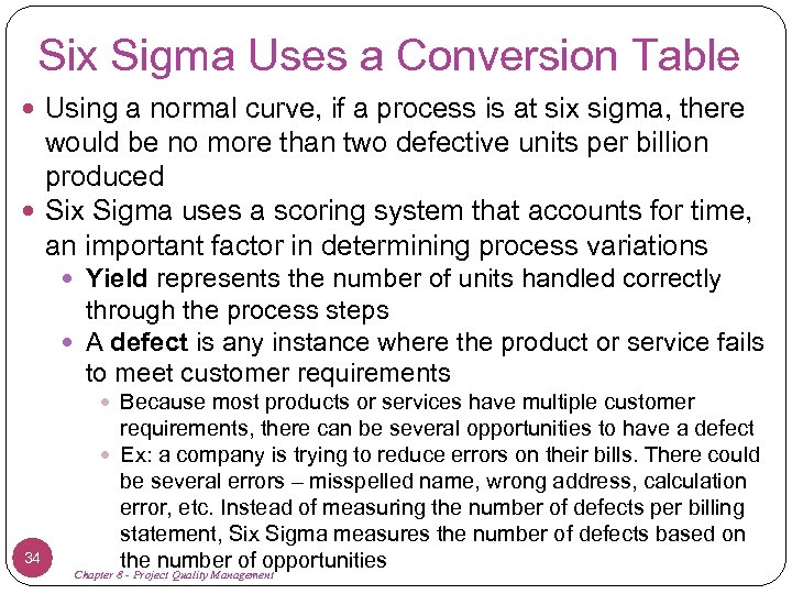 Six Sigma Uses a Conversion Table Using a normal curve, if a process is