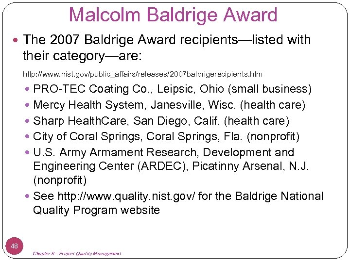 Malcolm Baldrige Award The 2007 Baldrige Award recipients—listed with their category—are: http: //www. nist.