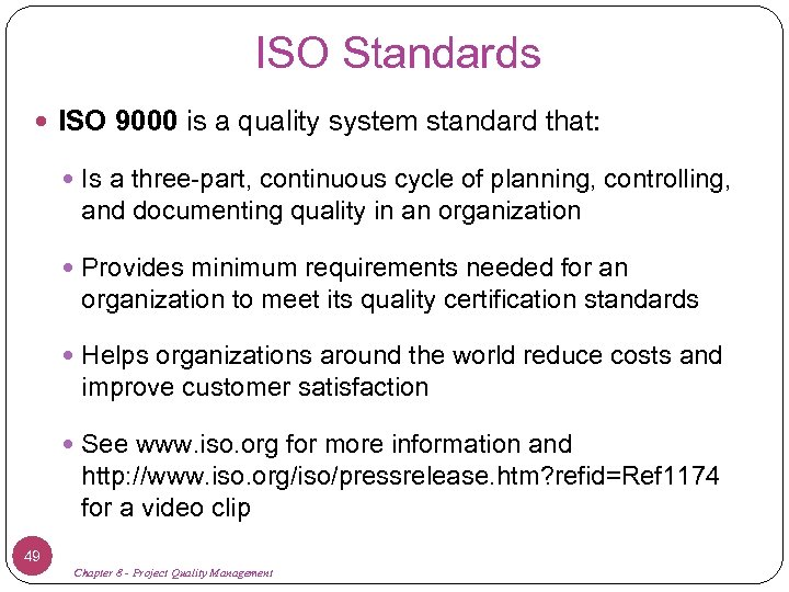 ISO Standards ISO 9000 is a quality system standard that: Is a three-part, continuous