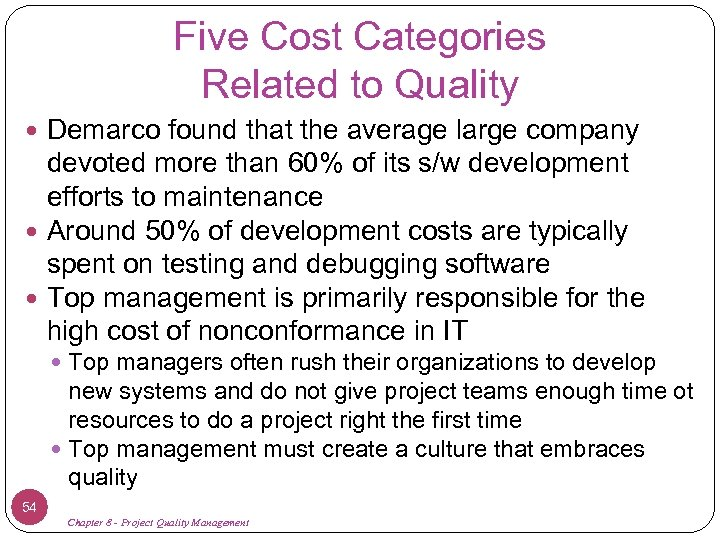 Five Cost Categories Related to Quality Demarco found that the average large company devoted