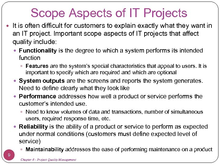 Scope Aspects of IT Projects It is often difficult for customers to explain exactly