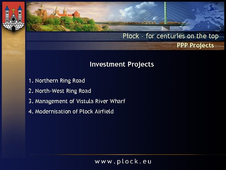 Płock – for centuries on the top PPP Projects Investment Projects 1. Northern Ring