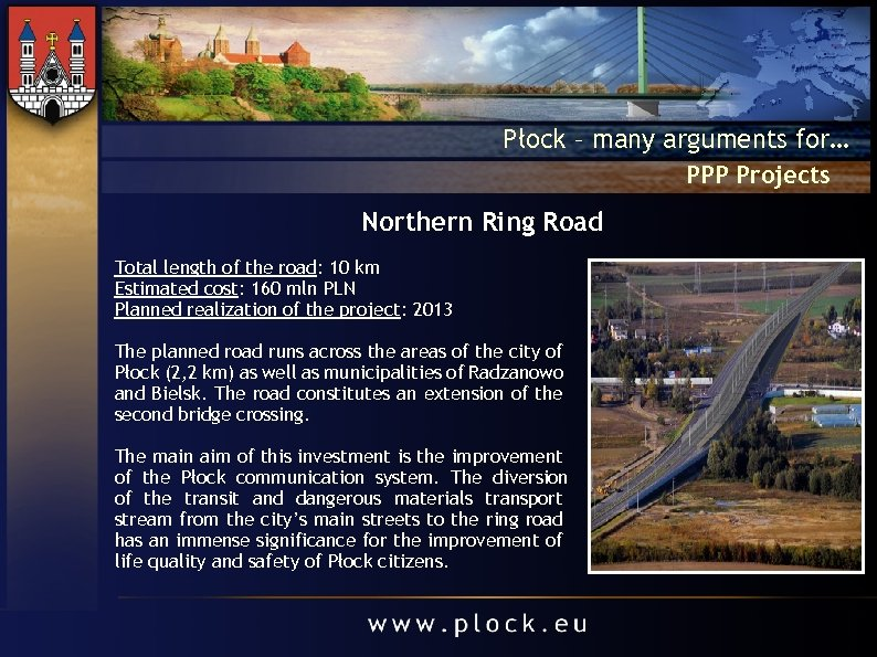 Płock – many arguments for… PPP Projects Northern Ring Road Total length of the