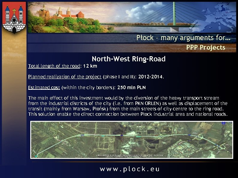Płock – many arguments for… PPP Projects North-West Ring-Road Total length of the road: