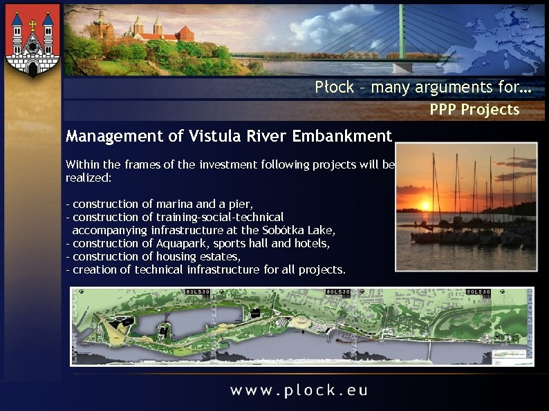 Płock – many arguments for… PPP Projects Management of Vistula River Embankment Within the