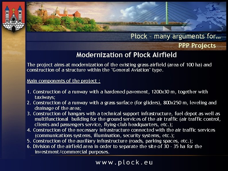 Płock – many arguments for… PPP Projects Modernization of Płock Airfield The project aims