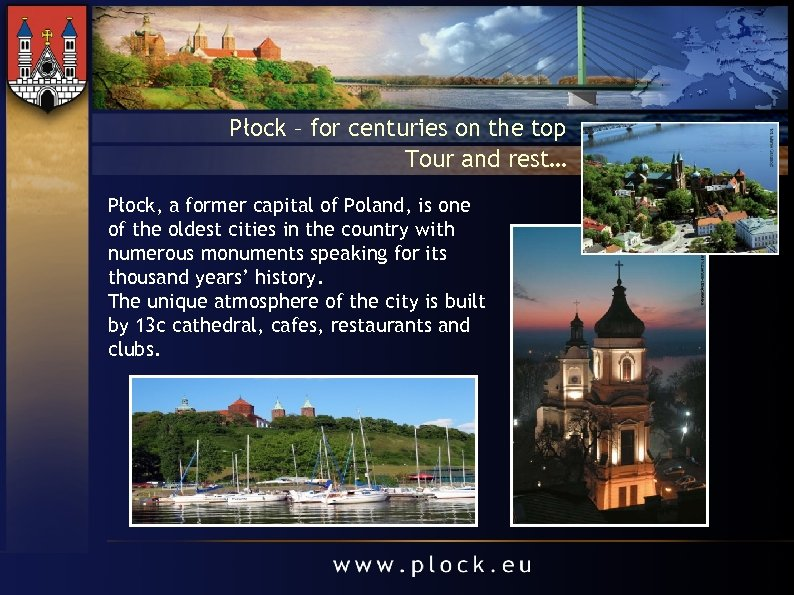 Płock – for centuries on the top Tour and rest… Płock, a former capital