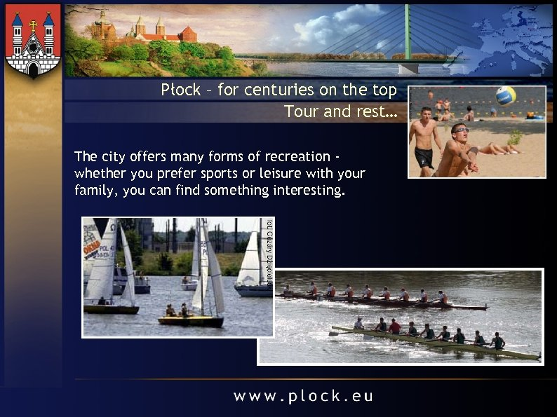 Płock – for centuries on the top Tour and rest… The city offers many