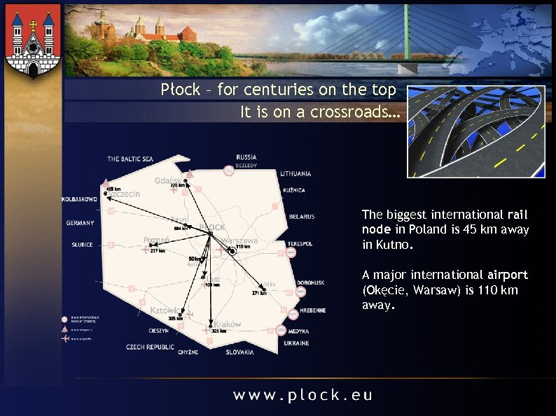 Płock – for centuries on the top It is on a crossroads… The biggest