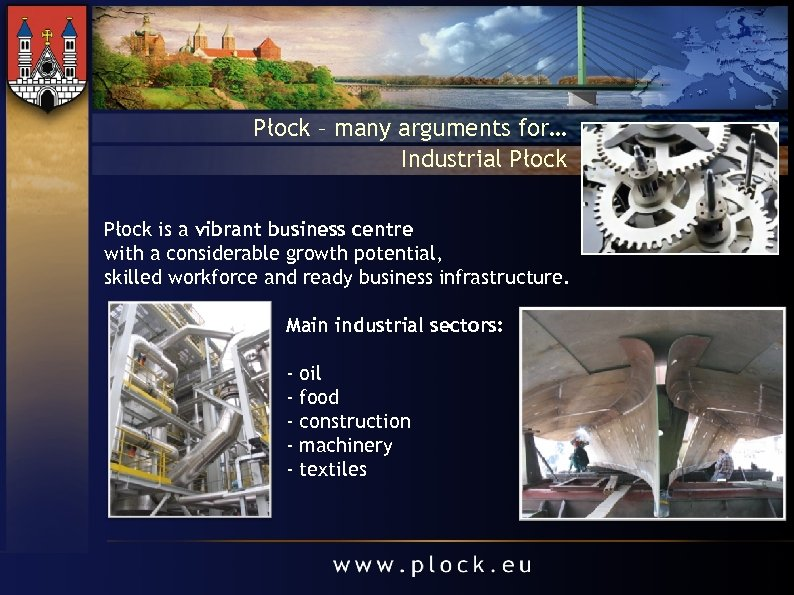 Płock – many arguments for… Industrial Płock is a vibrant business centre with a