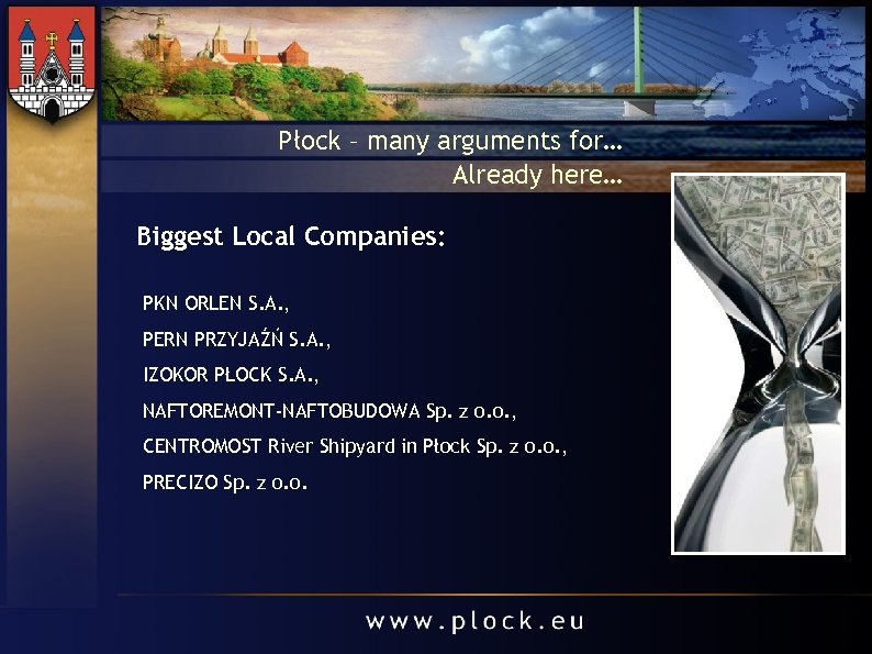 Płock – many arguments for… Already here… Biggest Local Companies: PKN ORLEN S. A.