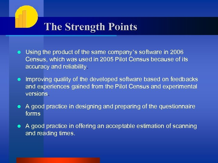 The Strength Points l Using the product of the same company's software in 2006