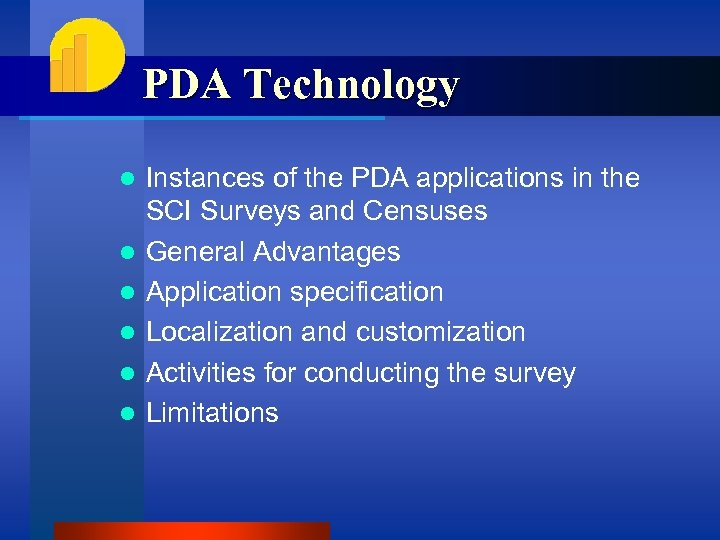 PDA Technology l l l Instances of the PDA applications in the SCI Surveys