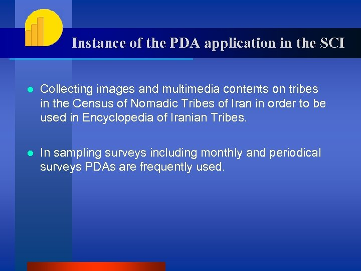 Instance of the PDA application in the SCI l Collecting images and multimedia contents