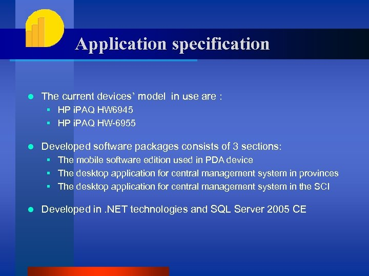 Application specification l The current devices' model in use are : § HP i.
