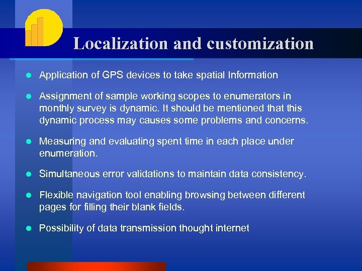 Localization and customization l Application of GPS devices to take spatial Information l Assignment