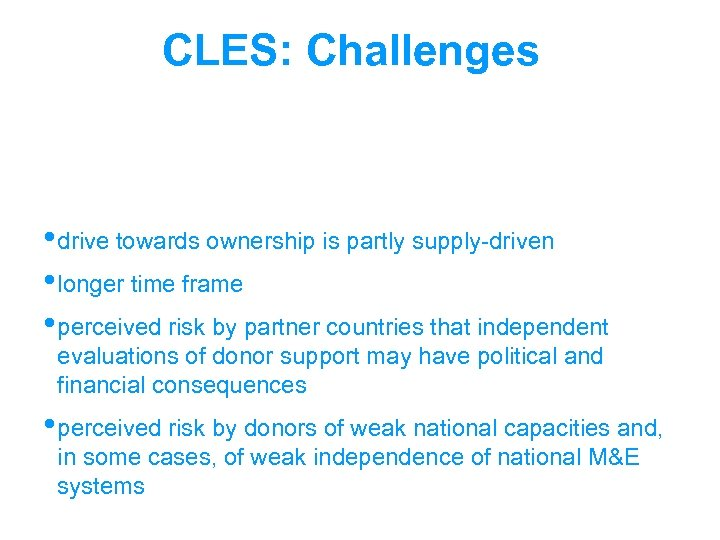 CLES: Challenges • drive towards ownership is partly supply-driven • longer time frame •