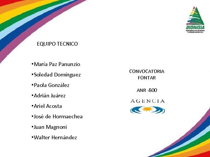 EQUIPO TECNICO • María Paz Panunzio • Soledad Domínguez • Paola González • Adrián