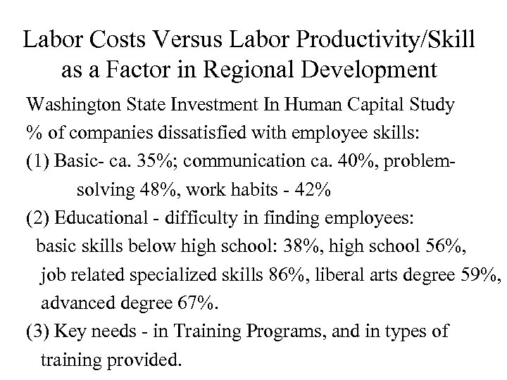 Labor Costs Versus Labor Productivity/Skill as a Factor in Regional Development Washington State Investment