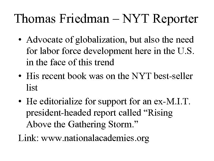Thomas Friedman – NYT Reporter • Advocate of globalization, but also the need for