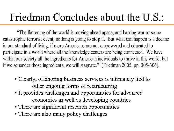 Friedman Concludes about the U. S. : • Clearly, offshoring business services is intimately