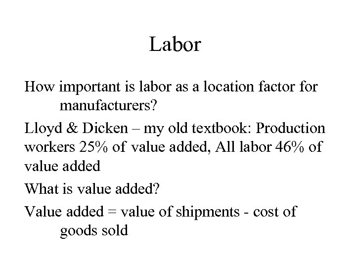 Labor How important is labor as a location factor for manufacturers? Lloyd & Dicken