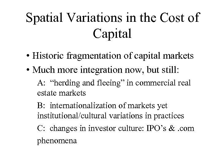 Spatial Variations in the Cost of Capital • Historic fragmentation of capital markets •