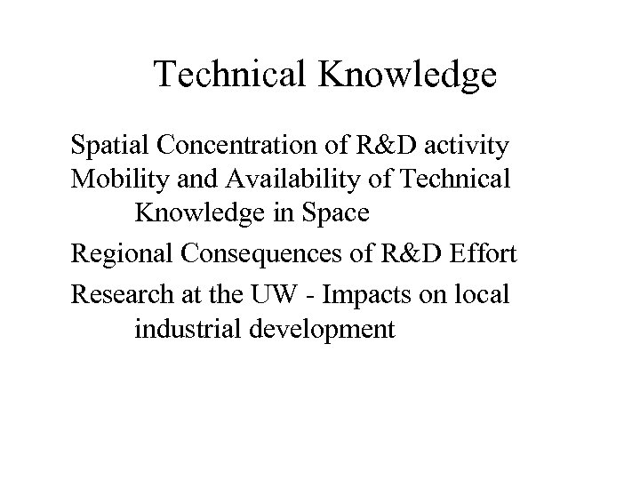 Technical Knowledge Spatial Concentration of R&D activity Mobility and Availability of Technical Knowledge in