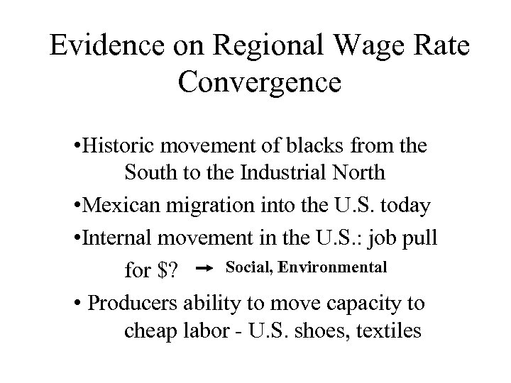 Evidence on Regional Wage Rate Convergence • Historic movement of blacks from the South