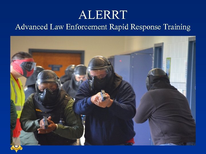 ALERRT Advanced Law Enforcement Rapid Response Training