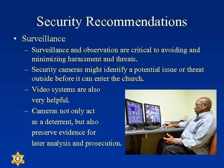 Security Recommendations • Surveillance – Surveillance and observation are critical to avoiding and minimizing