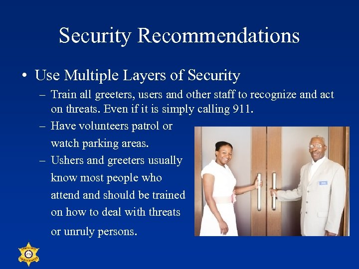 Security Recommendations • Use Multiple Layers of Security – Train all greeters, users and