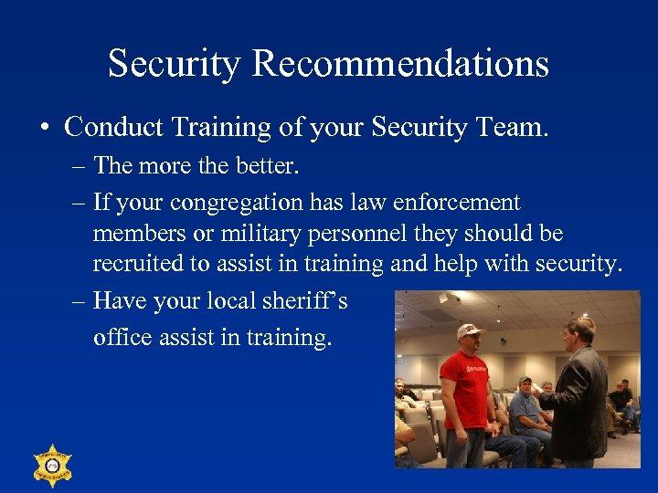 Security Recommendations • Conduct Training of your Security Team. – The more the better.