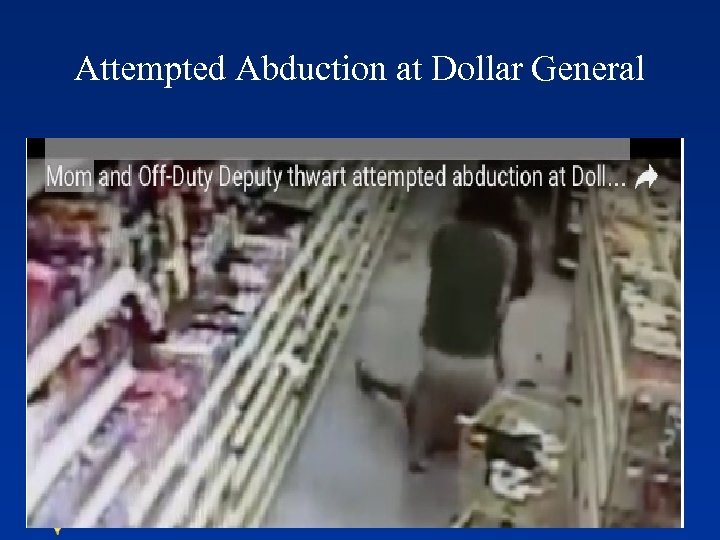 Attempted Abduction at Dollar General