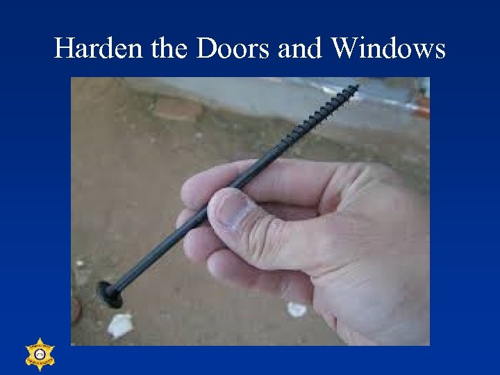 Harden the Doors and Windows
