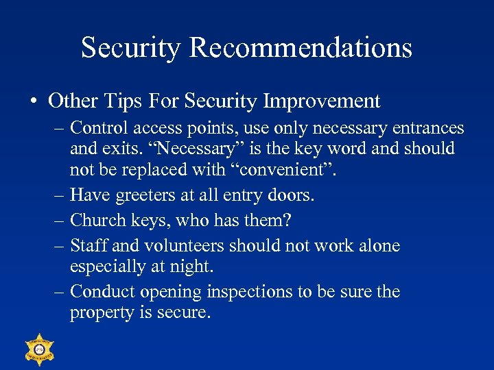 Security Recommendations • Other Tips For Security Improvement – Control access points, use only