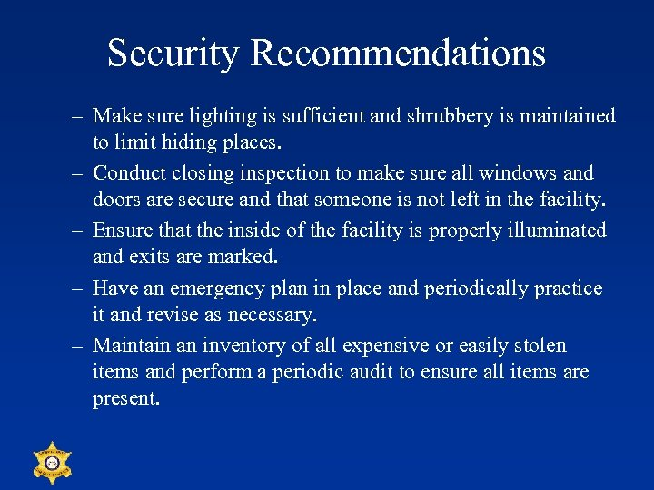 Security Recommendations – Make sure lighting is sufficient and shrubbery is maintained to limit