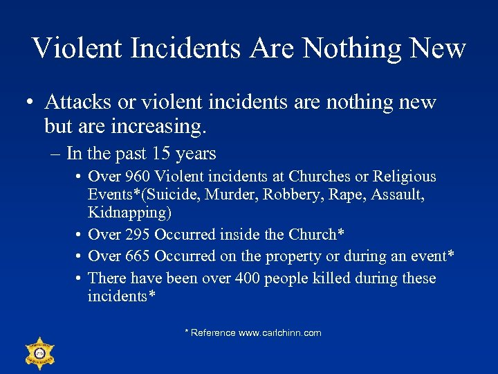 Violent Incidents Are Nothing New • Attacks or violent incidents are nothing new but