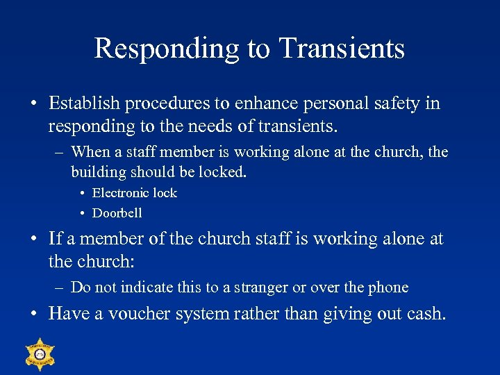 Responding to Transients • Establish procedures to enhance personal safety in responding to the