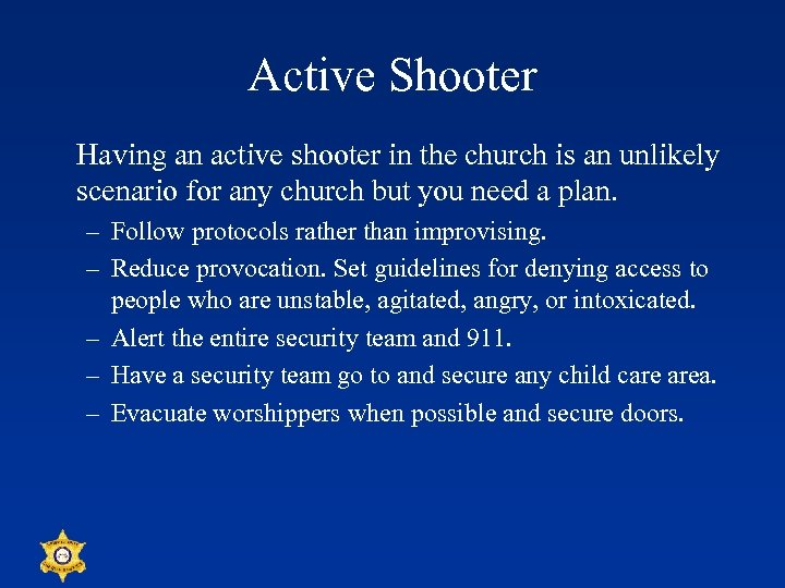 Active Shooter Having an active shooter in the church is an unlikely scenario for
